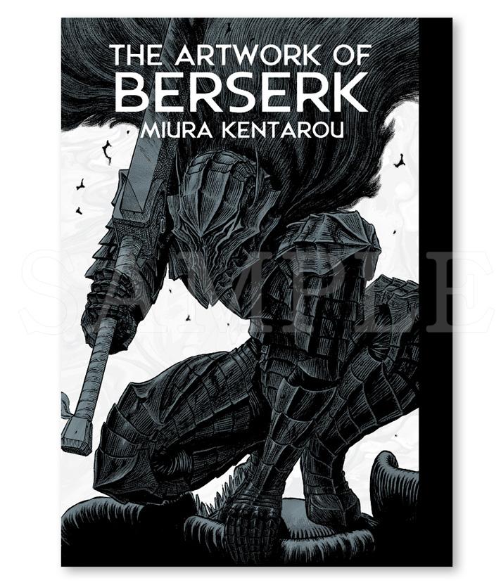 公式イラストレーションブック「THE ARTWORK OF BERSERK」(白泉社)  ¥ 3,850  展示される原画を中心にベルセルクの歴史を追いかける、ファン垂涎の最新画集。単行本40巻分のカバーアート、三浦建太郎 氏の新規インタビューも収録。豪華上製本仕様。